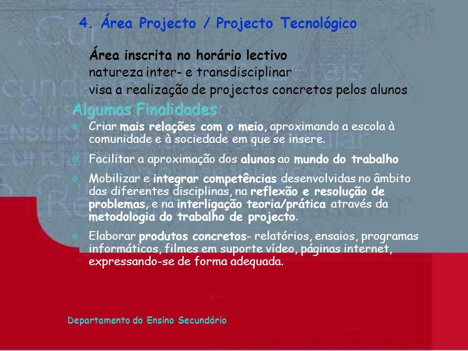 Algumas Finalidades 4. Área Projecto / Projecto Tecnológico