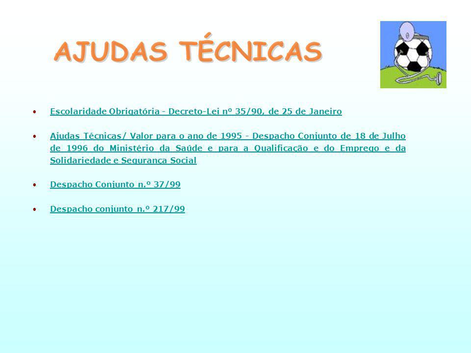 AJUDAS TÉCNICAS Escolaridade Obrigatória - Decreto-Lei nº 35/90, de 25 de Janeiro.