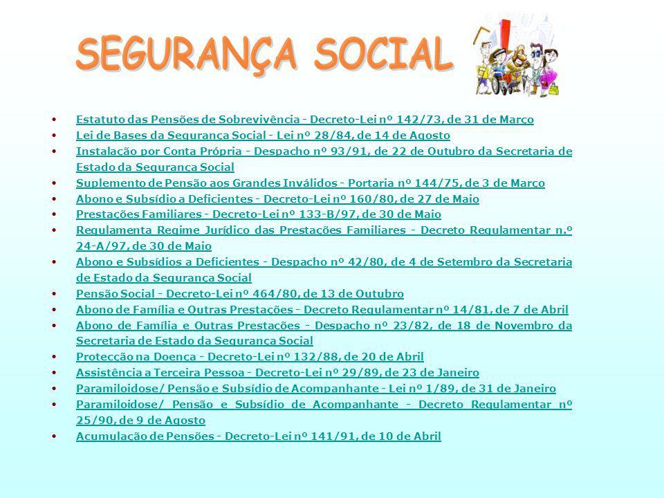 SEGURANÇA SOCIAL Estatuto das Pensões de Sobrevivência - Decreto-Lei nº 142/73, de 31 de Março.