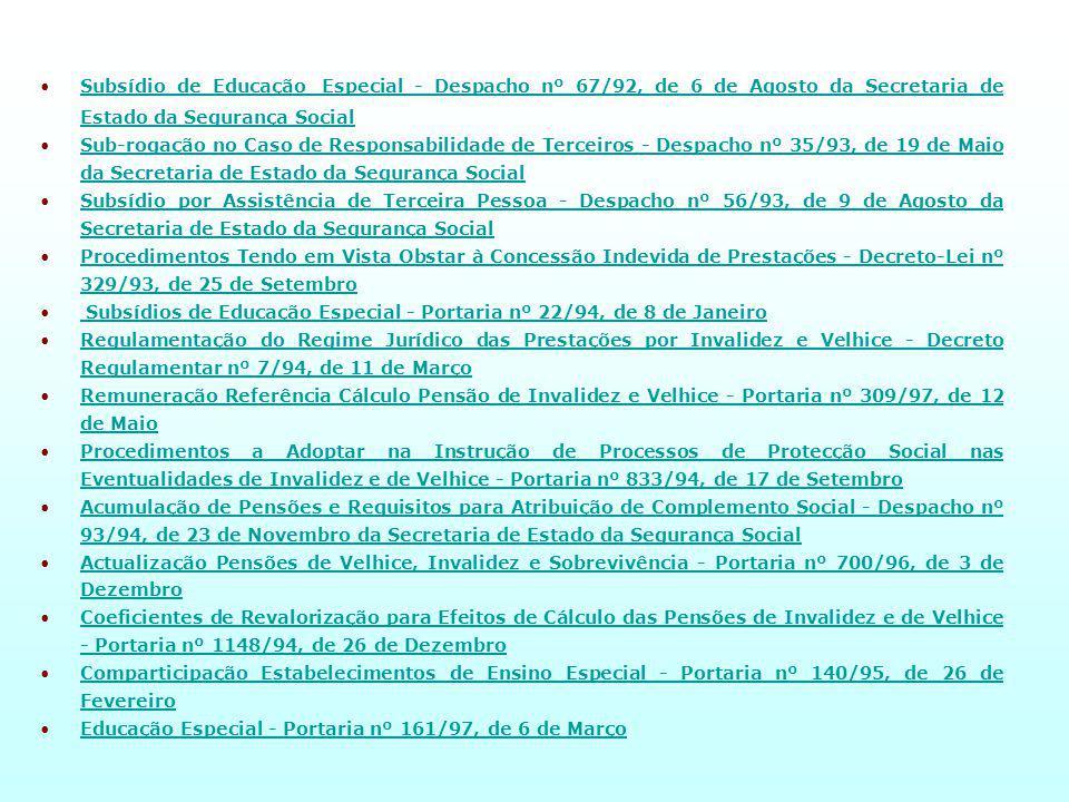 Subsídio de Educação Especial - Despacho nº 67/92, de 6 de Agosto da Secretaria de Estado da Segurança Social