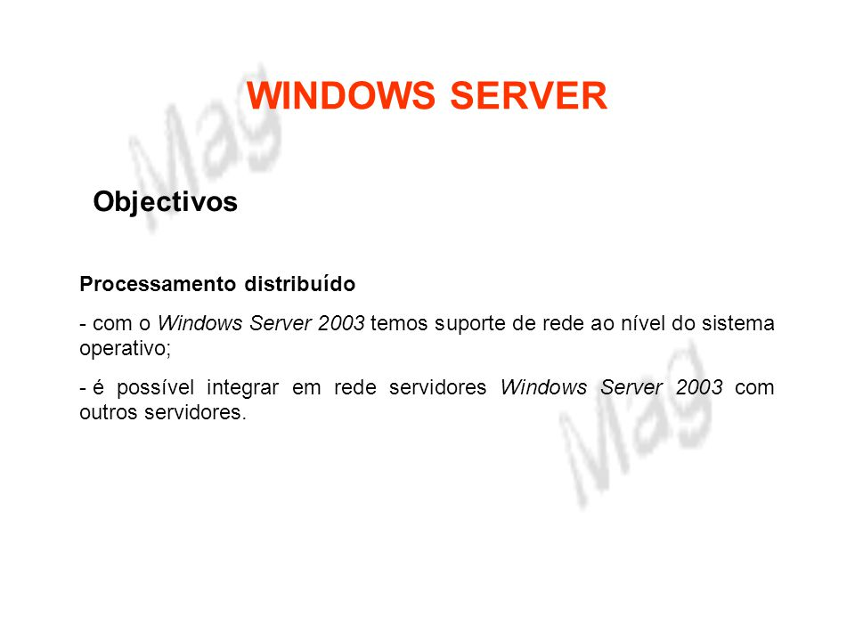 WINDOWS SERVER Objectivos Processamento distribuído