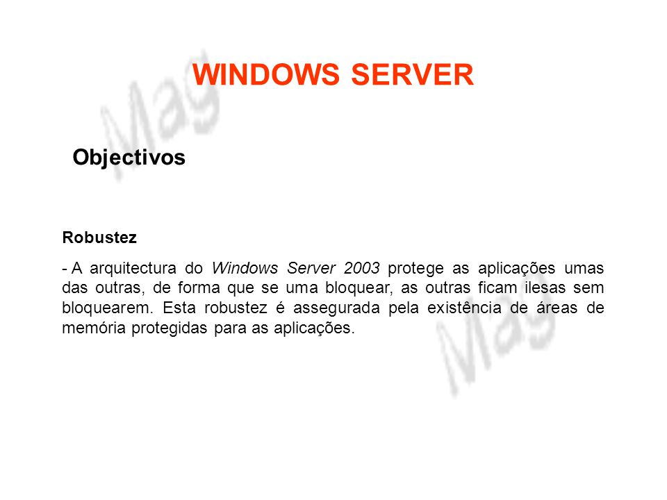 WINDOWS SERVER Objectivos Robustez