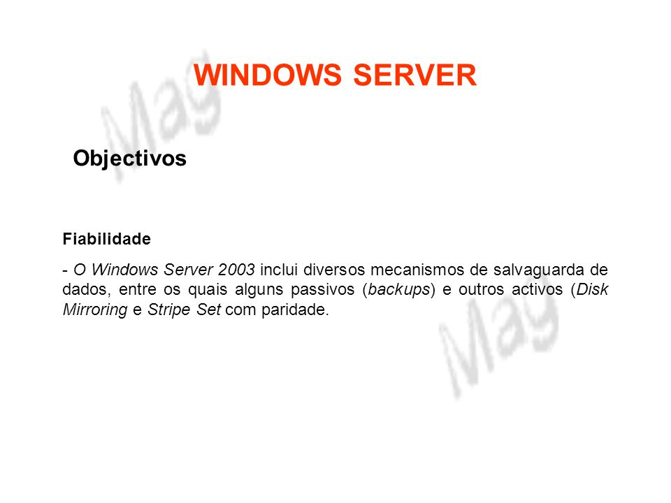 WINDOWS SERVER Objectivos Fiabilidade