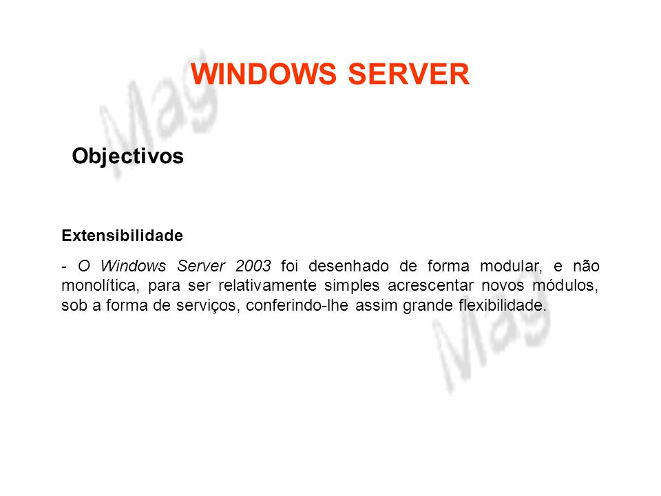 WINDOWS SERVER Objectivos Extensibilidade