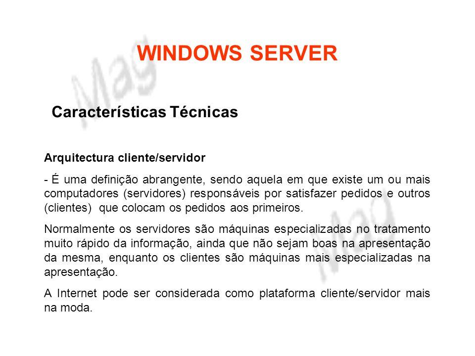 WINDOWS SERVER Características Técnicas Arquitectura cliente/servidor