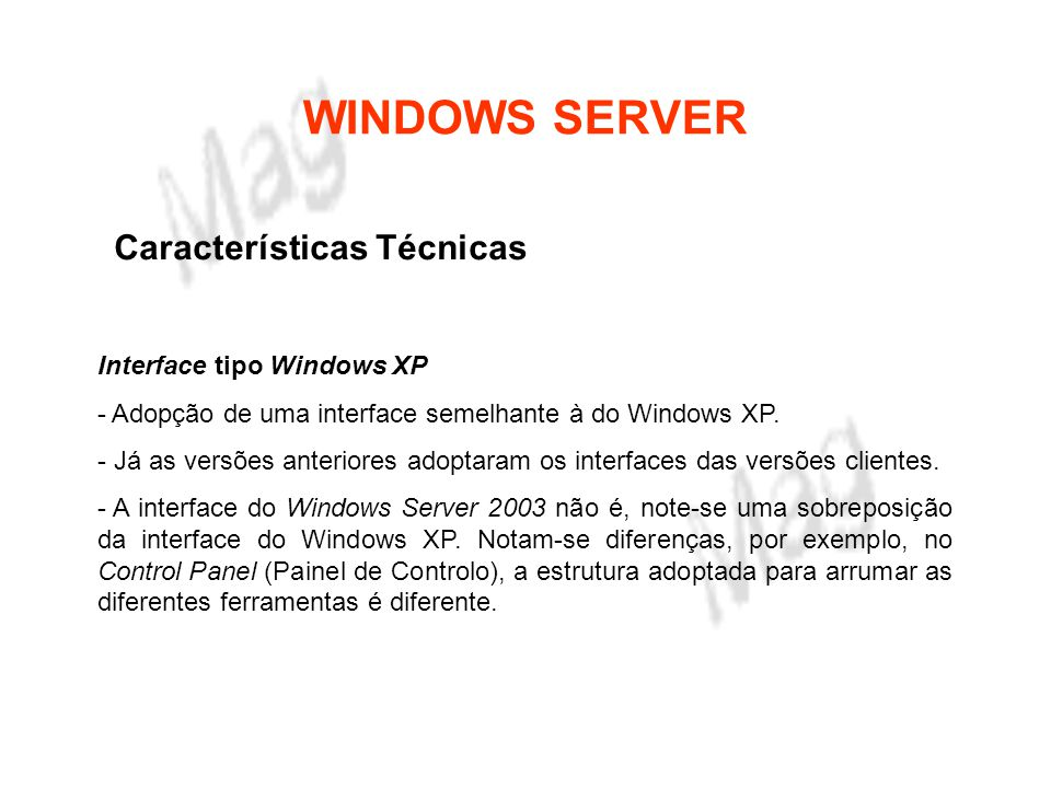 WINDOWS SERVER Características Técnicas Interface tipo Windows XP