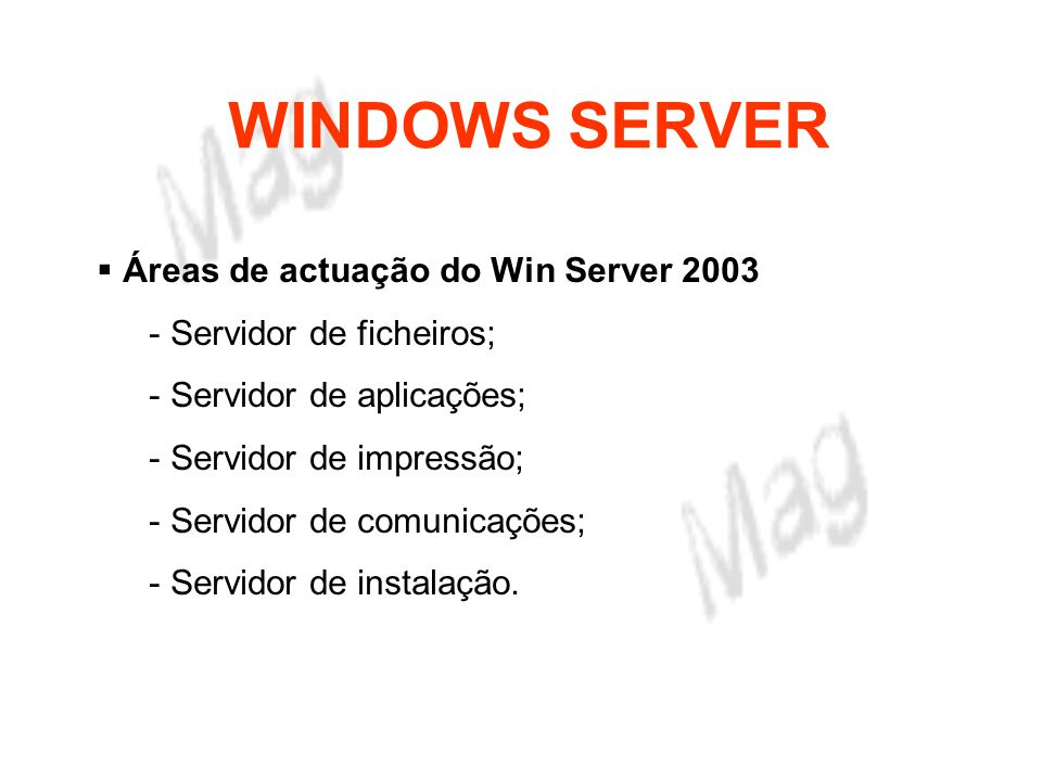 WINDOWS SERVER Áreas de actuação do Win Server 2003