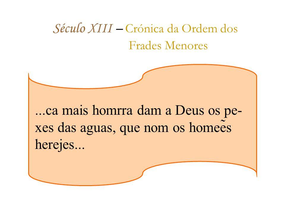 Século XIII – Crónica da Ordem dos Frades Menores