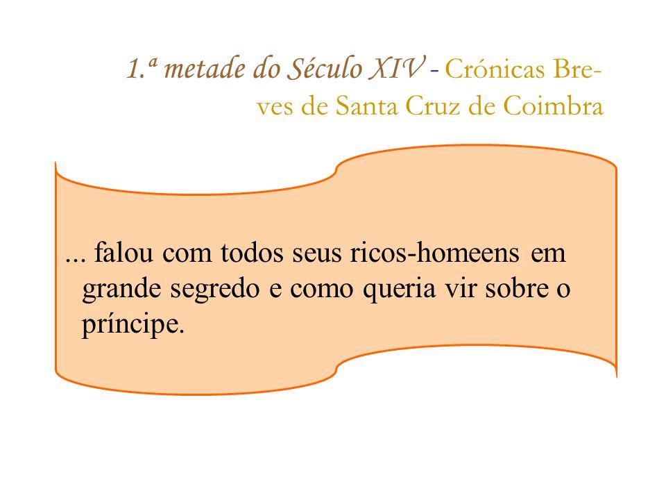 1.ª metade do Século XIV - Crónicas Bre- ves de Santa Cruz de Coimbra