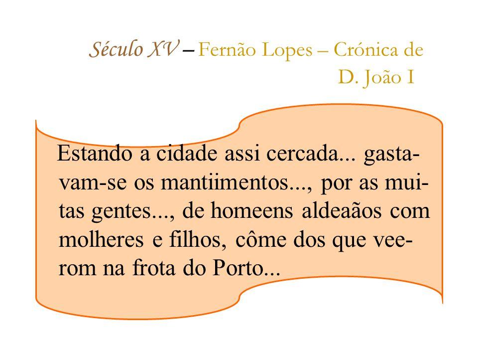 Século XV – Fernão Lopes – Crónica de D. João I