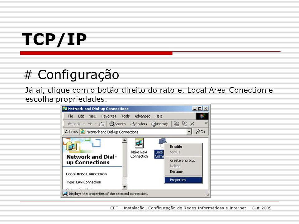TCP/IP # Configuração. Já aí, clique com o botão direito do rato e, Local Area Conection e escolha propriedades.