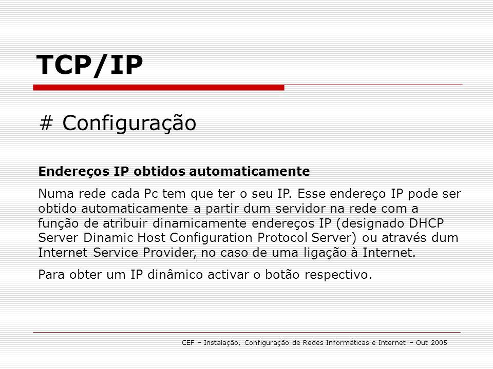 TCP/IP # Configuração Endereços IP obtidos automaticamente
