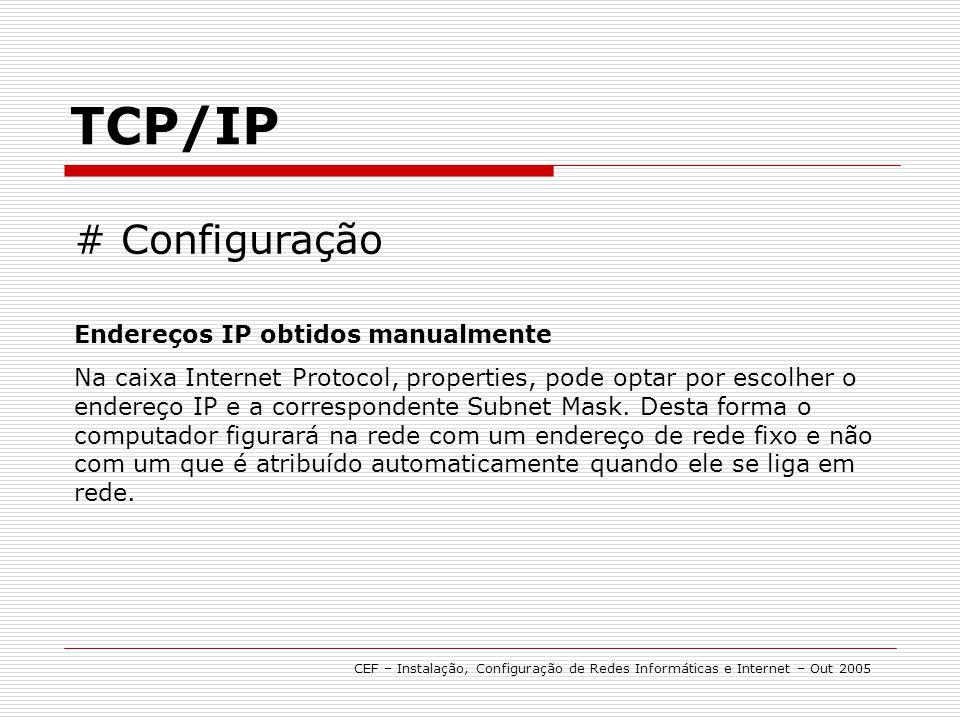 TCP/IP # Configuração Endereços IP obtidos manualmente