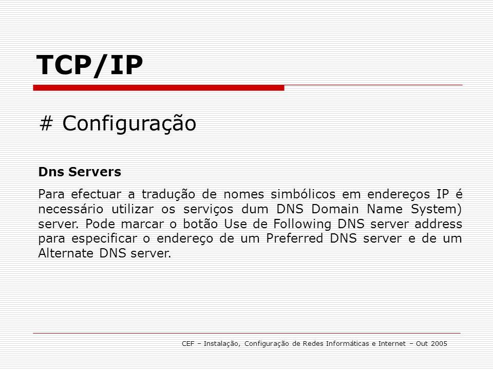 TCP/IP # Configuração Dns Servers