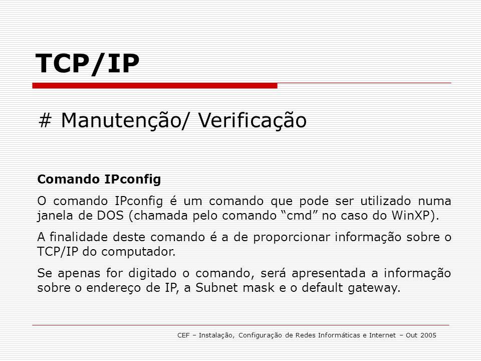 TCP/IP # Manutenção/ Verificação Comando IPconfig