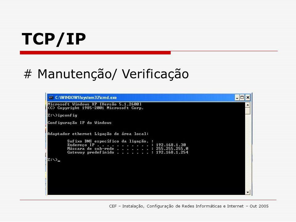 TCP/IP # Manutenção/ Verificação
