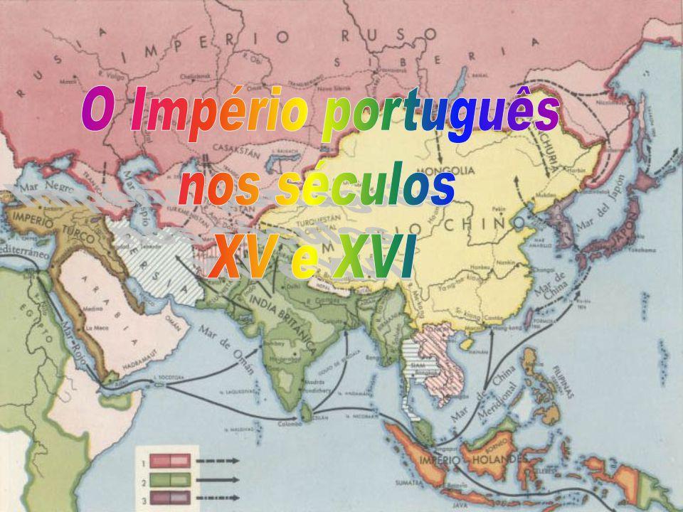 O Império português nos séculos XV e XVI