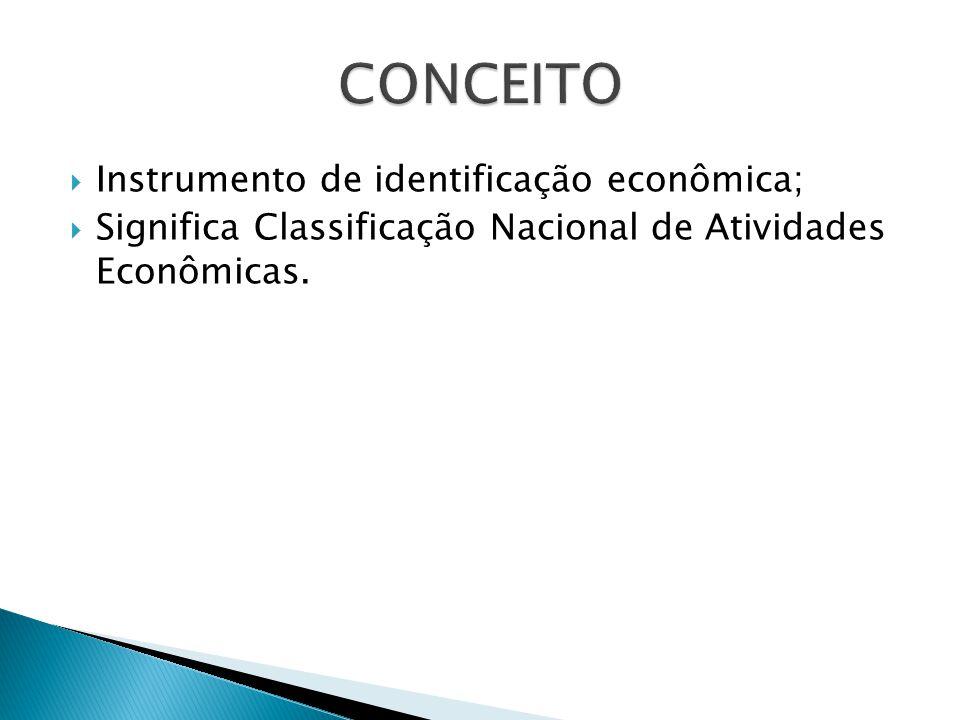 CONCEITO Instrumento de identificação econômica;