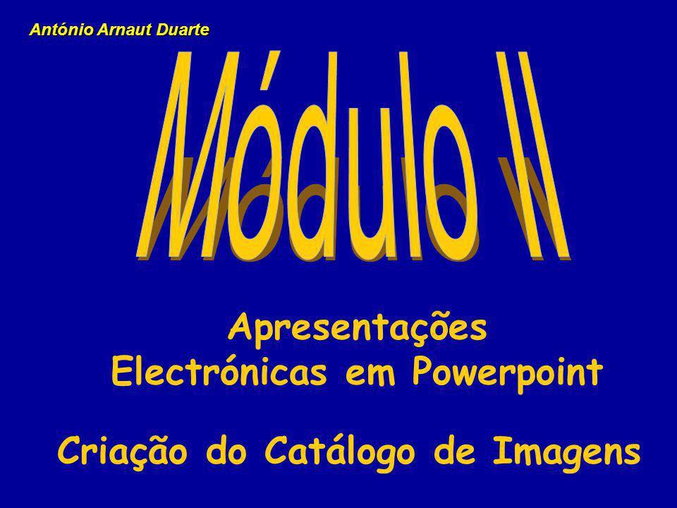 Electrónicas em Powerpoint Criação do Catálogo de Imagens