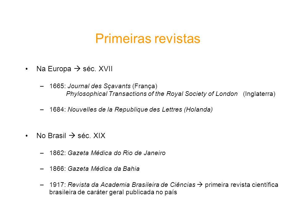 Primeiras revistas Na Europa  séc. XVII No Brasil  séc. XIX