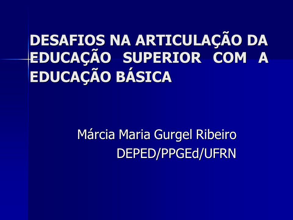 DESAFIOS NA ARTICULAÇÃO DA EDUCAÇÃO SUPERIOR COM A EDUCAÇÃO BÁSICA