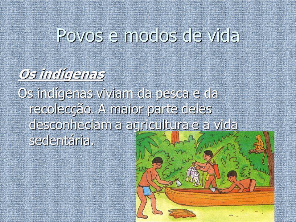 Povos e modos de vida Os indígenas