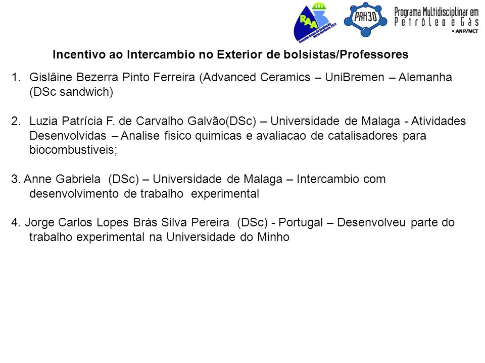 Incentivo ao Intercambio no Exterior de bolsistas/Professores