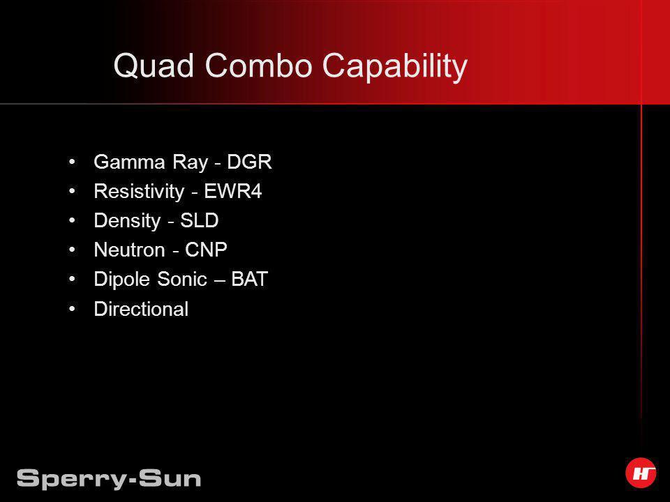 Quad Combo Capability Gamma Ray - DGR Resistivity - EWR4 Density - SLD