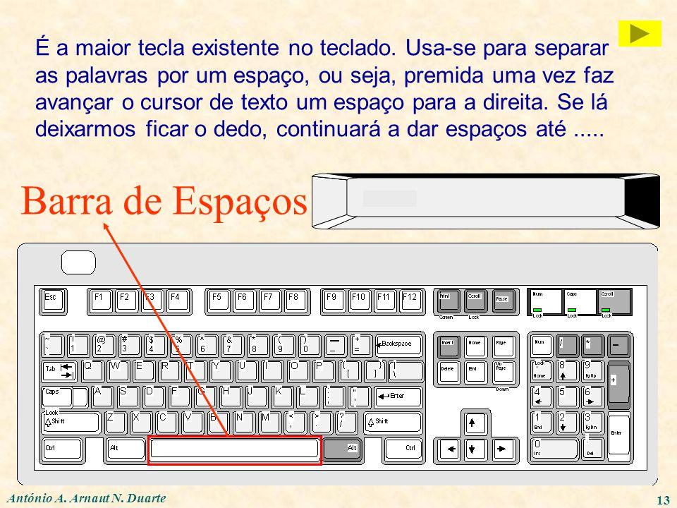 É a maior tecla existente no teclado