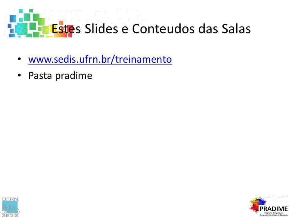 Estes Slides e Conteudos das Salas