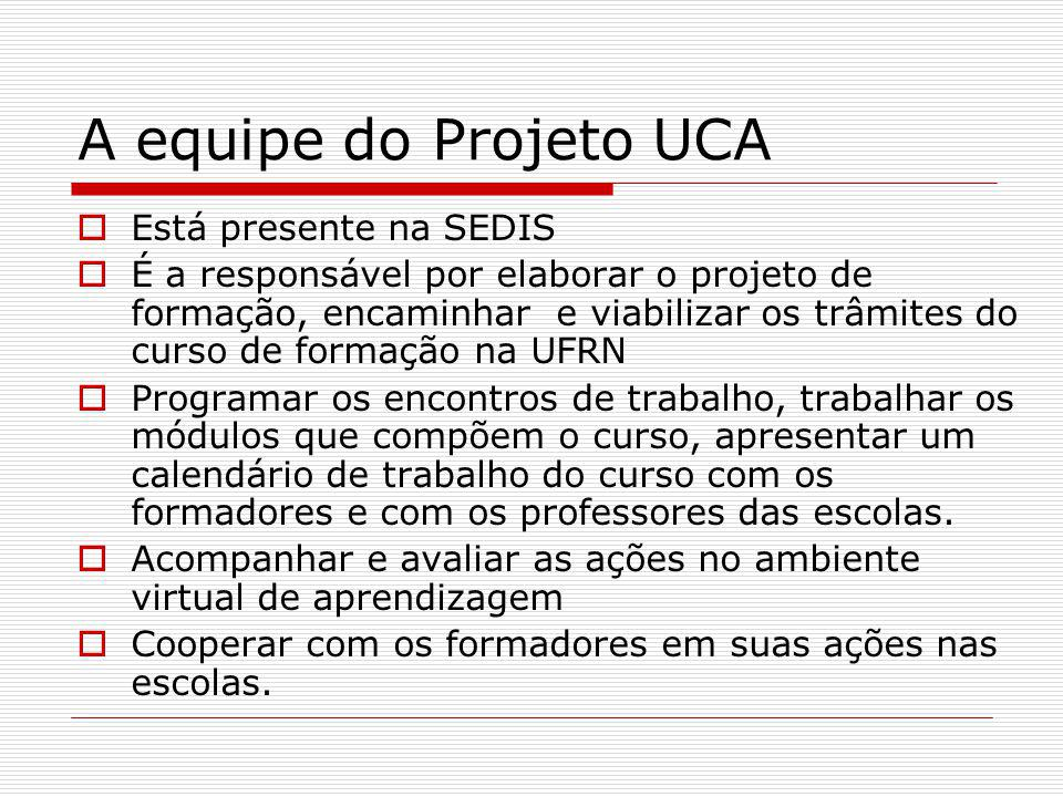 A equipe do Projeto UCA Está presente na SEDIS