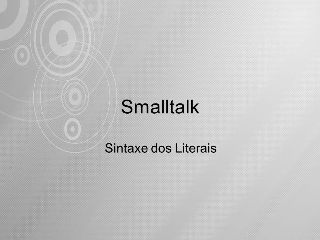 Smalltalk Sintaxe dos Literais