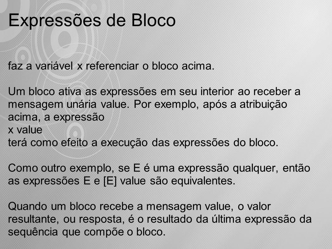 Expressões de Bloco faz a variável x referenciar o bloco acima.