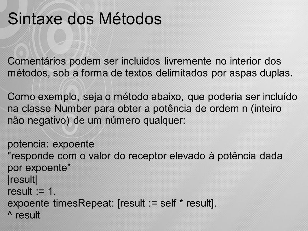 Sintaxe dos Métodos Comentários podem ser incluidos livremente no interior dos métodos, sob a forma de textos delimitados por aspas duplas.