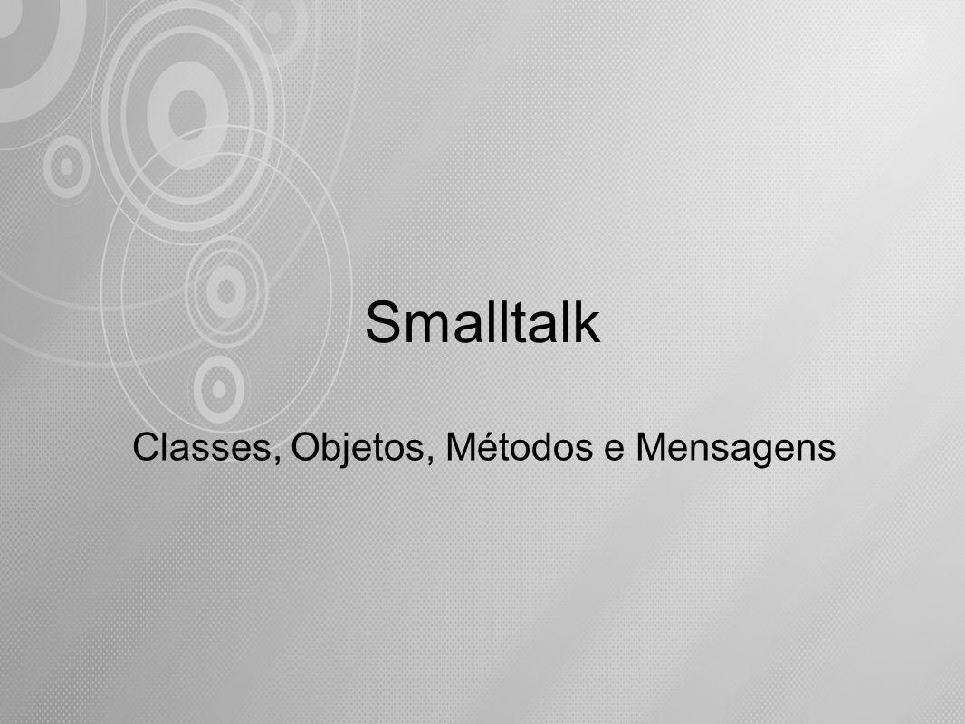 Classes, Objetos, Métodos e Mensagens