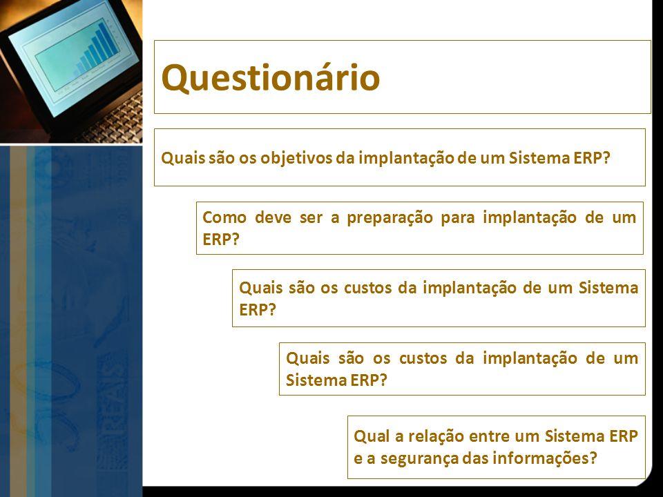 Questionário Quais são os objetivos da implantação de um Sistema ERP