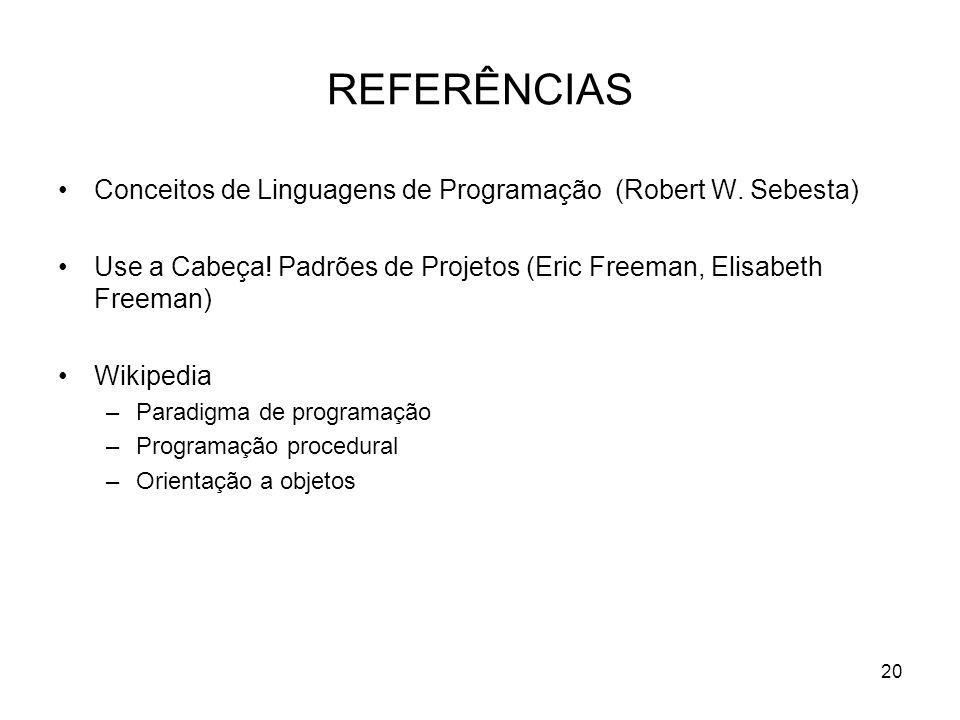 REFERÊNCIAS Conceitos de Linguagens de Programação (Robert W. Sebesta)