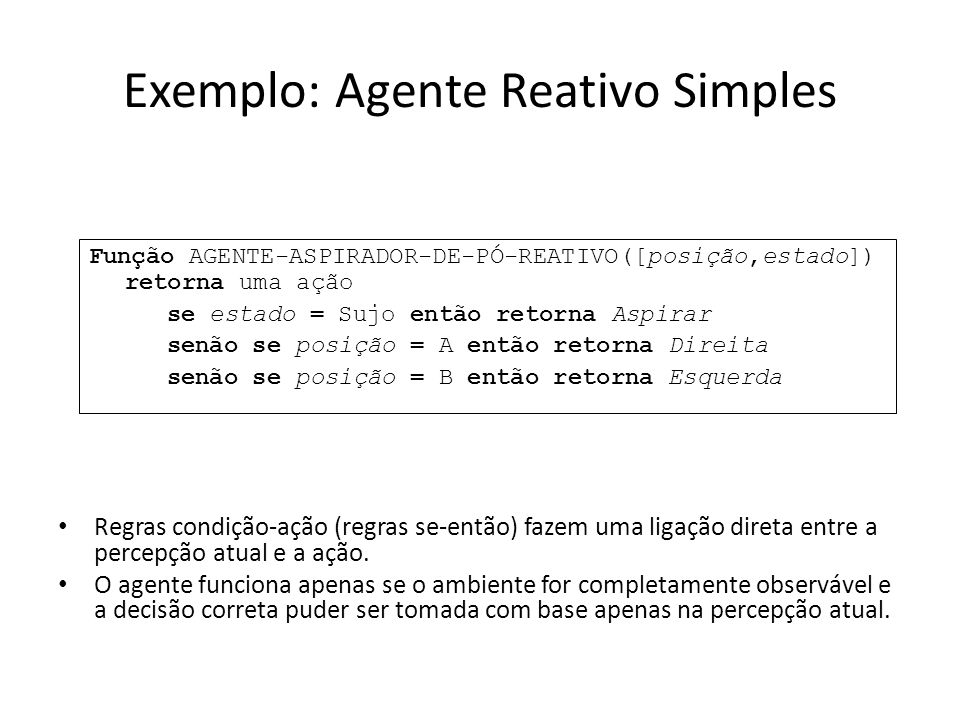 Exemplo: Agente Reativo Simples
