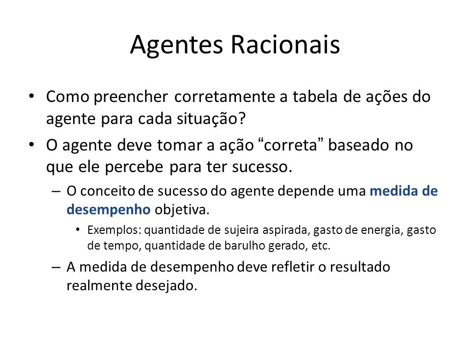 Agentes Racionais Como preencher corretamente a tabela de ações do agente para cada situação