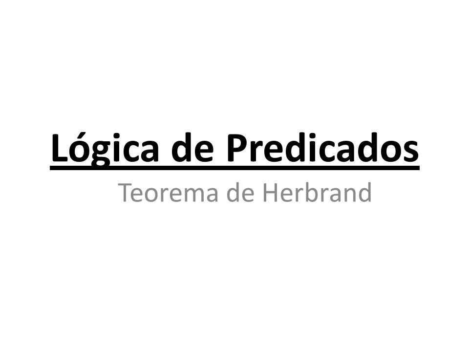 Lógica de Predicados Teorema de Herbrand