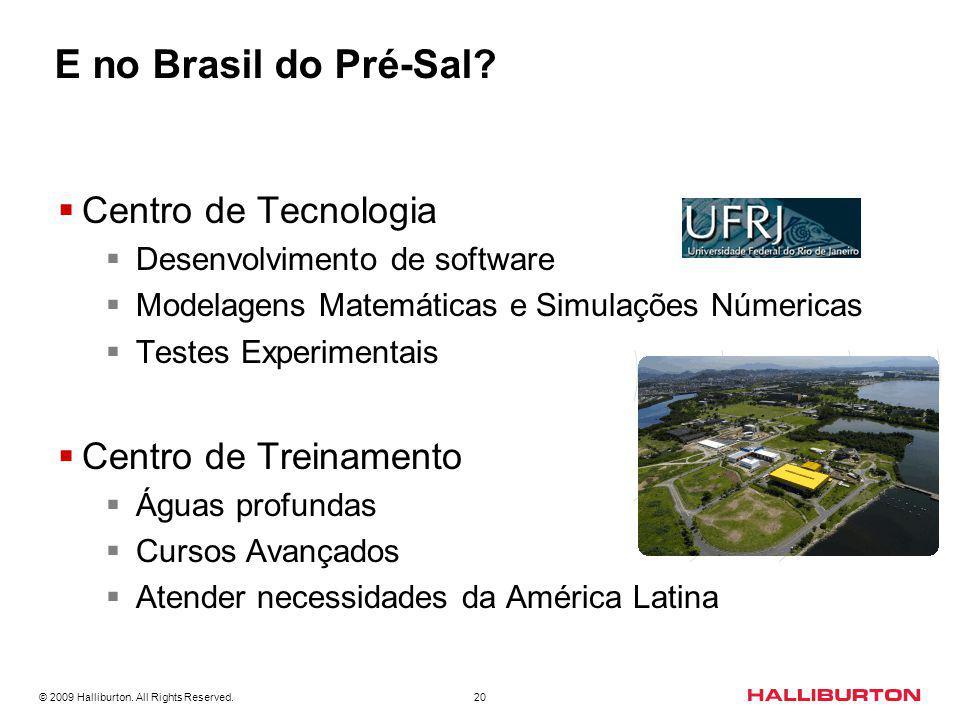 E no Brasil do Pré-Sal Centro de Tecnologia Centro de Treinamento