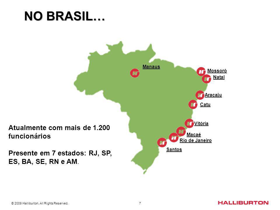 NO BRASIL… Atualmente com mais de 1.200 funcionários