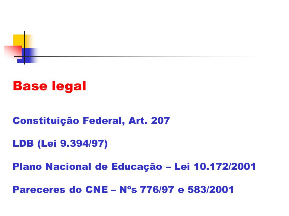 Base legal Constituição Federal, Art. 207 LDB (Lei 9