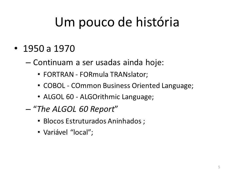 Um pouco de história 1950 a 1970 Continuam a ser usadas ainda hoje: