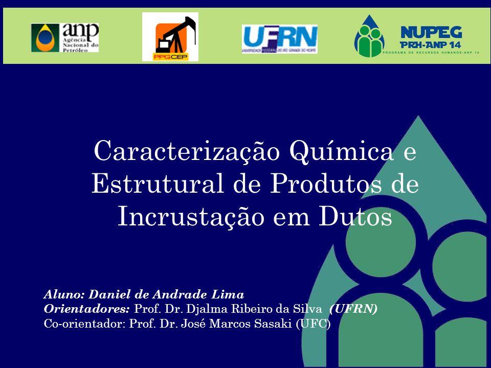 Caracterização Química e Estrutural de Produtos de Incrustação em Dutos