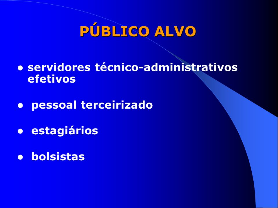 PÚBLICO ALVO servidores técnico-administrativos efetivos