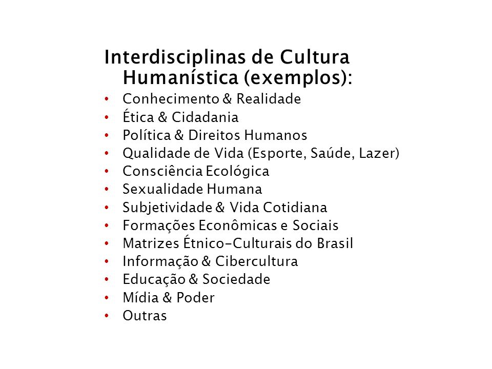 Interdisciplinas de Cultura Humanística (exemplos):