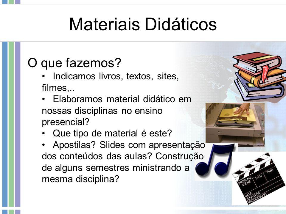 Materiais Didáticos O que fazemos