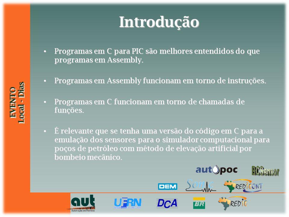 Introdução Programas em C para PIC são melhores entendidos do que programas em Assembly. Programas em Assembly funcionam em torno de instruções.