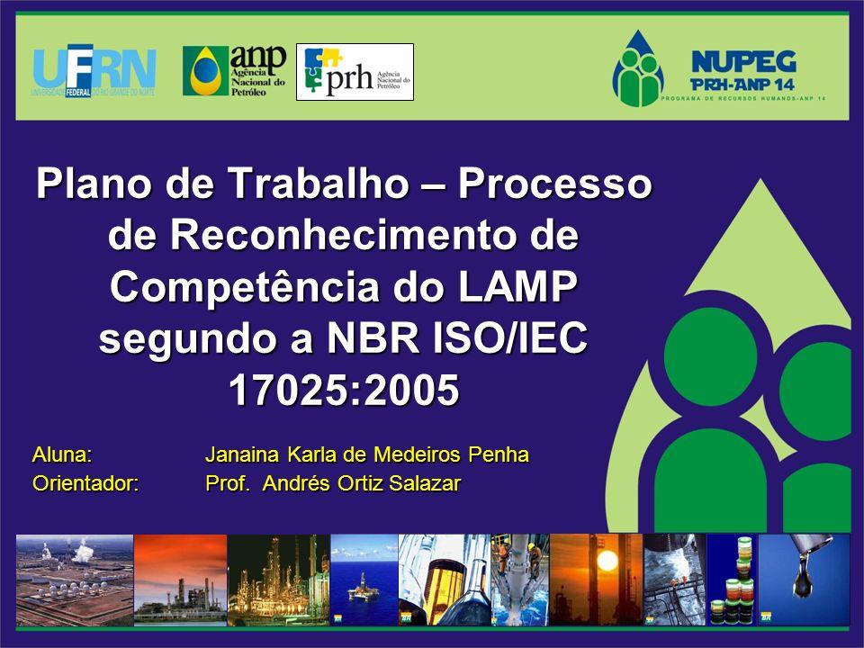 Plano de Trabalho – Processo de Reconhecimento de Competência do LAMP segundo a NBR ISO/IEC 17025:2005